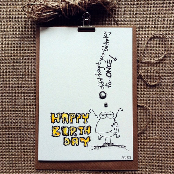 Happy Birthday Greeting Card - a hand drawn alien card would make any birthday boy or girl smile ...