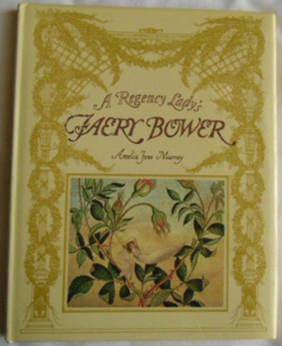 Vintage Book / A Regency Lady's Faery Bower by Amelia Jane Murray First American Edition
