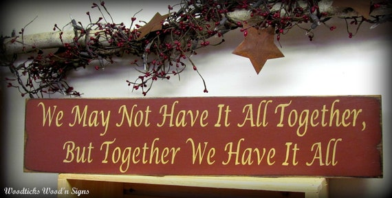 Wood Sign / We May Not Have It All Together But By Woodticks