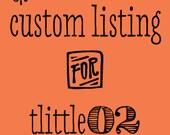 Custom listing for tlittle02
