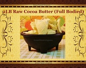 2 LBS Raw Cocoa (Cacao) Butter (Full Bodied Flavor and Aroma)