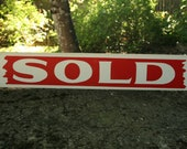 SOLD Sign - Vintage Realtors Red and White Industrial Sold Sign - One Sided with Great Graphics - New Old Stock