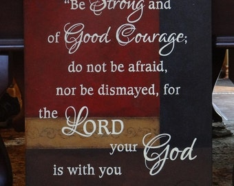 "Joshua 1:9 Sign, Scripture Sign, Be strong and of good courage...for the Lord your God is with you wherever you go. 18"" x 24"" SignsbyDenise"