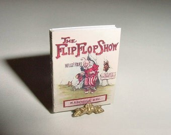 Miniature Book - The FLIP FLOP SHOW, A Circus Clowns Story, Constance White - One Inch Scale Dollhouse Miniature Childrens Nursery Accessory