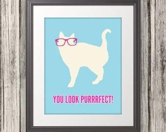 You Look Purrrfect, Cat Print, Cat Art, Cat Poster, Cat Quote - 5x7