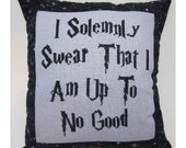 Harry Potter Cross Stitch Pillow, Black and Gray Pillow, I Solemnly Swear That I Am Up To No Good