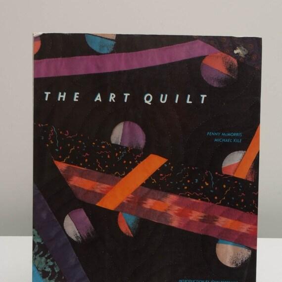 The Art Quilt McMorris Kile 1986