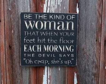 Be the Kind of Woman ....