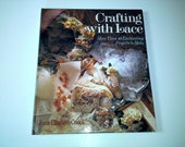 Crafting with Lace by Joyce Elizabeth Cusick