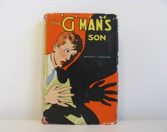 The 'G' Man's Son by Warren F. Robinson 1936 Vintage Young Boy's Adventure Book