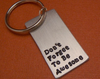 Nerdfighters - Don't Forget To Be Awesome - A Hand Stamped Keychain in Aluminum or Copper