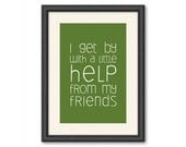 Baby Shower - Nursery Gift - Birthday Gift - Custom Print - 'I get by with a little help from my friends' - The Beatles - A4