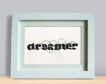 """Dreamer 5x7"""" screenprint"""