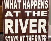 """Subway wood sign, What Happens At The River Stays At The River,  12"""" x 12"""" with a Distressed Finish"""