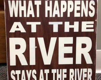 "Subway wood sign, What Happens At The River Stays At The River,  12"" x 12"" with a Distressed Finish"