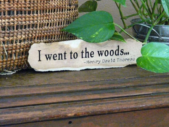 I Went to the Woods... Engraved Sandstone Shelf Sitter
