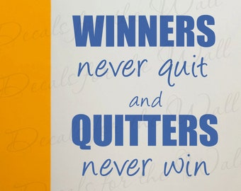 Winners Never Quit and Quitters Never Win Boy Girl Themed Kid Room Playroom Vinyl Quote Wall Decal Decoration Sticker Decor Art S25