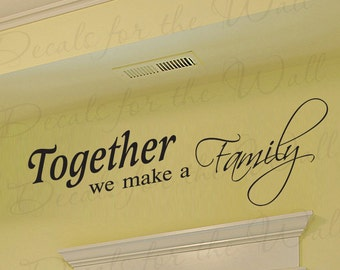 Together We Make Family Love Home Decorative Adhesive Vinyl Wall Decal Quote Sticker Lettering Mural Letters Decor Saying Decoration F73