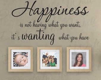 Happiness Not Having What You Want Its Have Family Friendship Inspirational  Vinyl Quote Wall Decal Lettering Decoration Sticker Art  I52