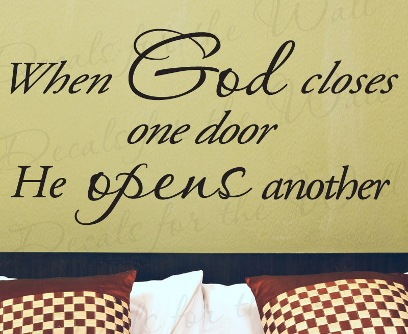 Quote When One Door Closes Another Opens: When God Closes One Door He Opens Another Inspirational Home