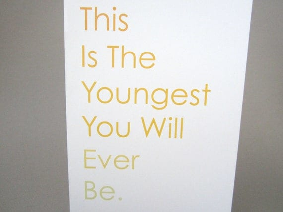 Funny Birthday Card- Youngest You'll Ever Be
