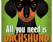 Dachshund Art Print - All You Need is Dachshund Love Poster 11x14 - Dogs Incorporated