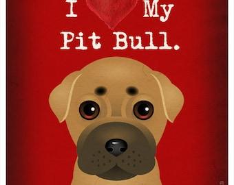 I Love My Pit Bull - I Heart My Pit Bull - I Love My Dog - I Heart My Dog Print - Dog Lover Gift Pet Lover Gift - 11x14 Dog Poster