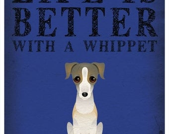 Life is Better with a Whippet Art Print 11x14 - Custom Dog Print