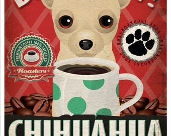 Chihuahua Coffee Bean Company Original Art Print - Custom Dog Breed Art - 11x14 - Personalize with Your Dog's Name - Dogs Incorporated