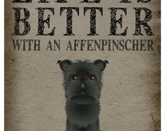 Life is Better with a Affenpinscher Art Print 11x14 - Custom Dog Print