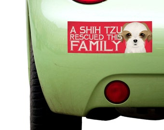 """Dogs Incorporated Sticker - A Shih Tzu Rescued This Family  -  Rescue Dog Bumper Sticker 3""""x 8"""" Coated Vinyl"""