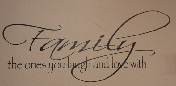 Family the ones you laugh and love with vinyl wall decal sticker