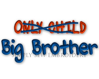 Only Child Big Brother -- Machine Embroidery Design No. 022