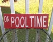 On Pool Time wooden sign,  Pool Sign, pool signs,  Nautical and Beach Lake Ocean Pool Decor