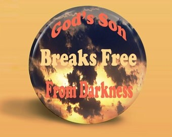 Button God's Son Breaks Free - Magnet-Pinback  - 2.25 Inch Round