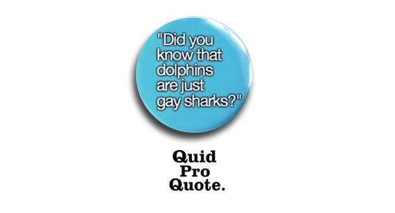 """Glee- Brittany Pierce - """"Did you know dolphins are just gay sharks...""""- pinback button"""