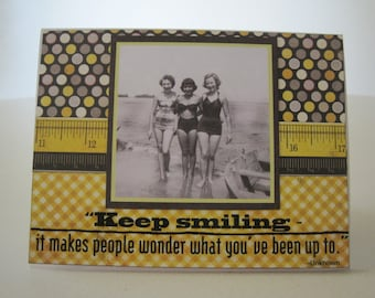"Retro Card ""Keep smiling - it makes people wonder what you've been up to"""