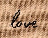 LOVE - Text art digital download, fabric transfer (tote bags, burlap,pillows...)