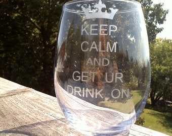 Keep Calm and Get Ur Drink On 19 Ounce Stemless Wine Glass