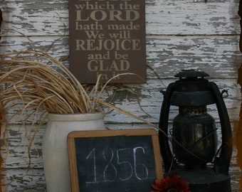 This Is The Day Which The Lord Hath Made We Will Rejoice And Be Glad In It Christian Primitive Smokehouse Stenciled Sign Decor