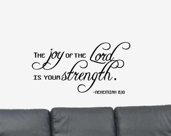 Nehemiah 8:10 - Bible Verse Wall Decal - Christian Wall Decal - Scripture Wall Decal - The joy of the Lord...