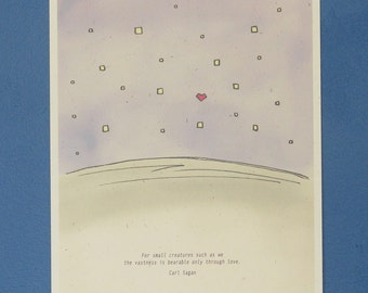 """Carl Sagan Print  """"For small creatures such as we the universe is bearable only through love."""""""