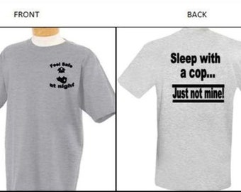 Feel Safe At NightSleep With A Cop T-Shirt