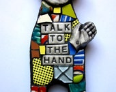 Talk To The Hand. (Mixed Media Mosaic Scrap Doll Wall Art Unique Work by Shawn DuBois)
