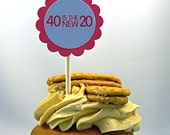40th Birthday Cupcake Toppers - 40 is the New 20 Set of 12
