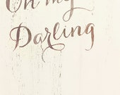 Oh my darling 8x10 art print