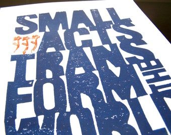 LINOCUT PRINT - Small acts transform the world - Howard Zinn PURPLE letterpress poster 8x10