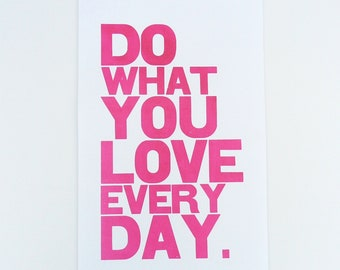 Print - Art - Poster - Motivational - Hot Pink - Do What You Love Everyday - Letterpress Print