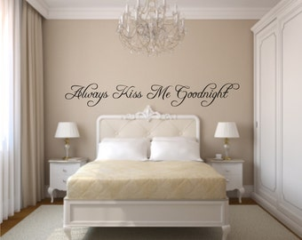 Always Kiss Me Goodnight Vinyl Wall Decal   Kiss Me Vinyl Wall Decal   Love  Wall