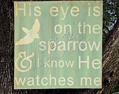 His Eye is On the Sparrow, Weathered Wood Wall Art